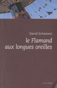 David Scheinert - Le Flamand aux longues oreilles.