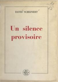 David Scheinert - Un silence provisoire.
