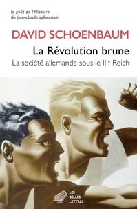 David Schoenbaum - La révolution brune - La société allemande sous le IIIe Reich.