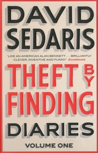 David Sedaris - Diaries Tome 1 : Theft by Finding.
