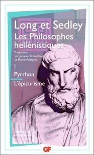 David Sedley et Anthony Long - Les philosophes hellénistiques. - Tome 1, Pyrrhon, L'épicurisme.