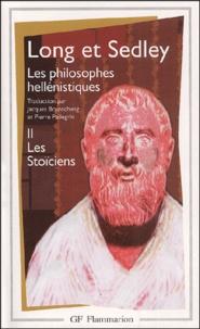 David Sedley et Anthony Long - Les philosophes hellénistiques - Tome 2, Les Stoïciens.