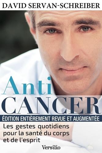 Anticancer (nouvelle édition) : Les gestes quotidiens pour la santé du corps et de l'esprit