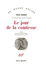 David Shahar - Le palais des vases brisés Tome 3 : Le jour de la comtesse.