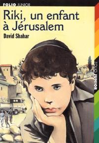David Shahar - Riki, un enfant à Jérusalem.