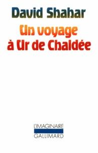 David Shahar - UN VOYAGE A UR DE CHALDEE.