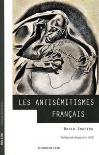 David Shapira - Les antisémitismes français - De la Révolution à nos jours.