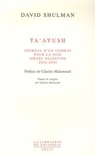 David Shulman - Ta'ayush - Journal d'un combat pour la paix, Israël Palestine 2002-2005.