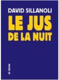 David Sillanoli - Le jus de la nuit - Suivi de la cervelle sur les murs ; Le fléau de Pastisville.