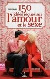 David Simard - 150 idées reçues sur l'amour et le sexe.