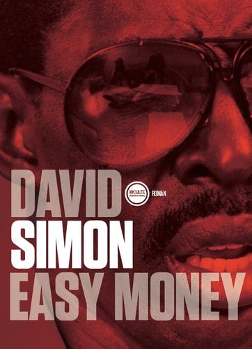 David Simon - Easy Money - La première enquête du créateur de The Wire.