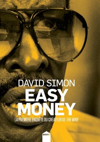 Easy Money. La première enquête du créateur de The Wire