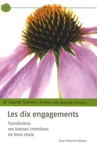 David Simon - Les dix engagements - Transformez vos bonnes intentions en bons choix.