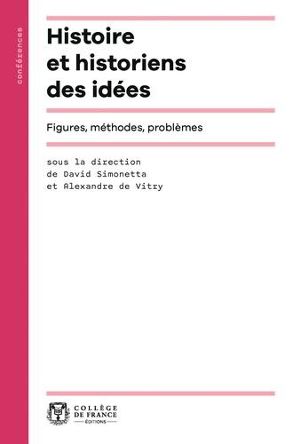 Histoire et historiens des idées. Figures, méthodes, problèmes