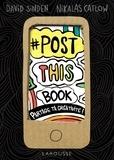 David Sinden et Nikalas Catlow - Post this book - Partage ta créativité !.