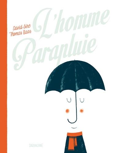 David Sire et Thomas Baas - L'homme Parapluie.