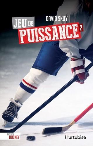 David Skuy - Passion hockey  : Jeu de puissance.