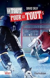 David Skuy - Passion hockey  : Le tout pour le tout.
