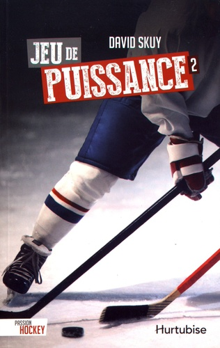 David Skuy - Passion hockey Tome 2 : Jeu de puissance.