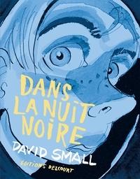 David Small - Dans la nuit noire.