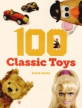 David Smith - 100 Classic Toys.