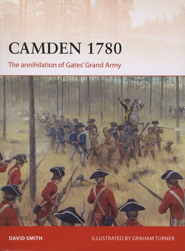 David Smith - Camden 1780 - The annihilation of Gates' Grand Army.