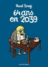 David Snug - 64 ans en 2039.