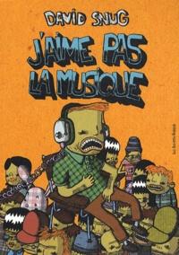 David Snug - J'aime pas la musique. 1 CD audio