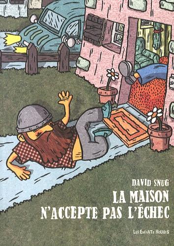David Snug - La maison n'accepte pas l'échec.