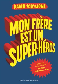 David Solomons et Laura Ellen Anderson - Mon frère est un superhéros.
