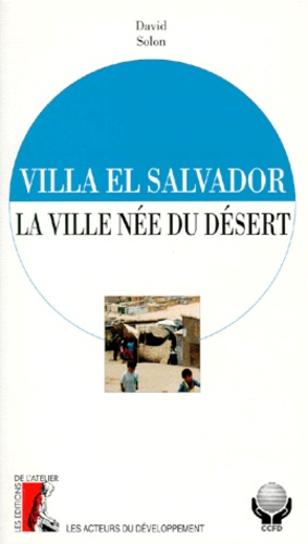 David Solon - VILLA EL SALVADOR. - La ville née du désert.