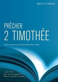 David Sprouse - Prêcher 2 Timothée. Des plans de sermons pour la deuxième lettre de Paul à Timothée.
