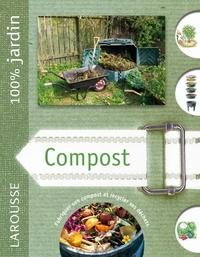 David Squire - Le compost - Le guide indispensable pour faire son compost de jardin et ses composts de semis et de rempotage.