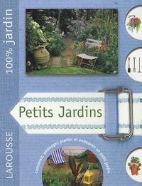 David Squire - Petits jardins - Le guide indispensable pour créer  et entretenir un beau jardin dans un espace restraint.