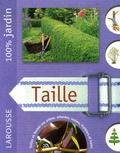 David Squire - Taille - Le guide indispensable pour mieux entretenir les arbres, arbustes, grimpantes, haies, conifères, rosiers et fruitiers.