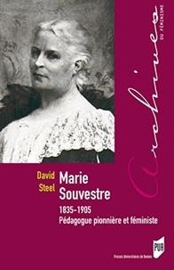 David Steel - Marie Souvestre (1835-1905) - Pédagogue pionnière et féministe.