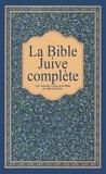 David Stern - La Bible Juive complète - Une version française du Tanakh (Ancien testament) et de la Brit Hadachah (Nouveau Testamen).