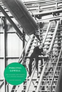 Percival Lowell. The Culture and Science of a Boston Brahmin - David Strauss   Showmesound.org