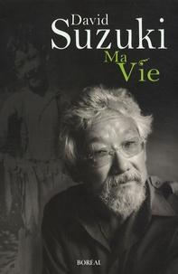 David Suzuki - Ma Vie.