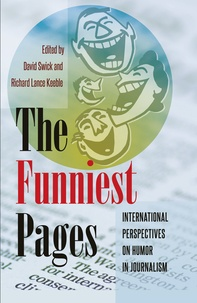 David Swick et Richard lance Keeble - The Funniest Pages - International Perspectives on Humor in Journalism.