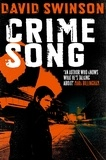 David Swinson - Crime Song - A gritty crime thriller by an ex-detective.