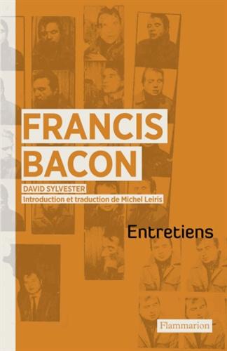 David Sylvester - Entretiens avec Francis Bacon.