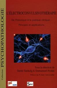 David Szekely et Emmanuel Poulet - L'électroconvulsivothérapie - De l'historique à la pratique clinique : principes et applications.