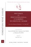 David Szymczak et Catherine Gauthier - Bioéthique et droit international et européen des droits de l'homme - Actes du colloque de Bordeaux 1er et 2 juin 2017.
