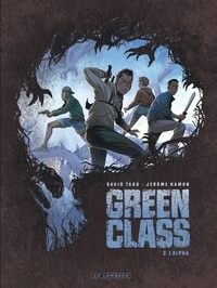 David Tako et Jérôme Hamon - Green Class Tome 2 : L'Alpha.