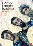 David-Talbot Rice - L'art de l'empire byzantin.