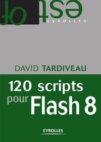 David Tardiveau - 120 scripts pour Flash 8.