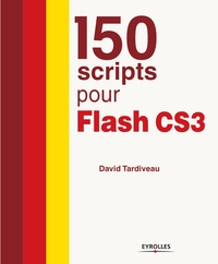 David Tardiveau - 150 scripts pour Flash CS3.