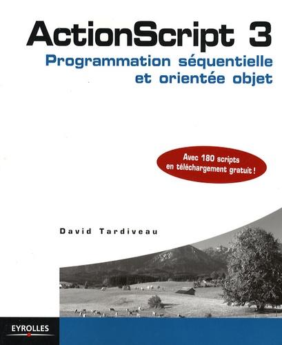 ActionScript 3. Programmation séquentielle et orientée objet