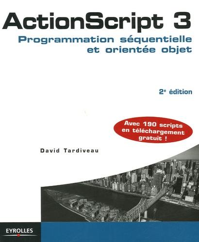 ActionScript 3. Programmation séquentielle et orientée objet 2e édition